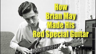 How Brian May Built Red Special Guitar Using Fire Place Bike Saddle And Knitting Needle