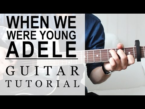 Adele - When We Were Young | FAST Guitar Tutorial | EASY Chords