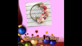 CHRISTMAS IN MAY (12x12 LAYOUT FOR MY GENERIC ALBUM) AND MAY I SCRAPLIFT YOU:  KARIN