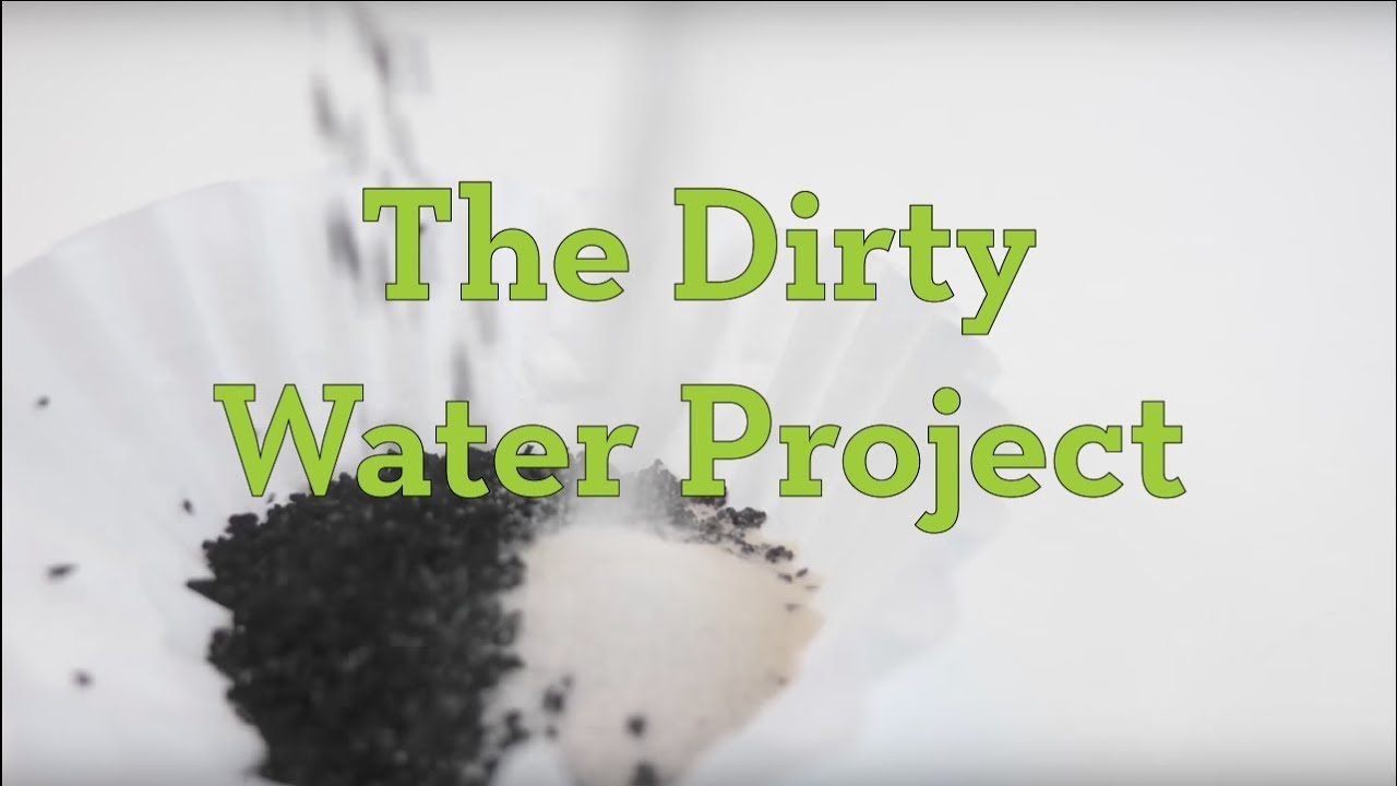 The Dirty Water Project: Design-Build-Test Your Own Water