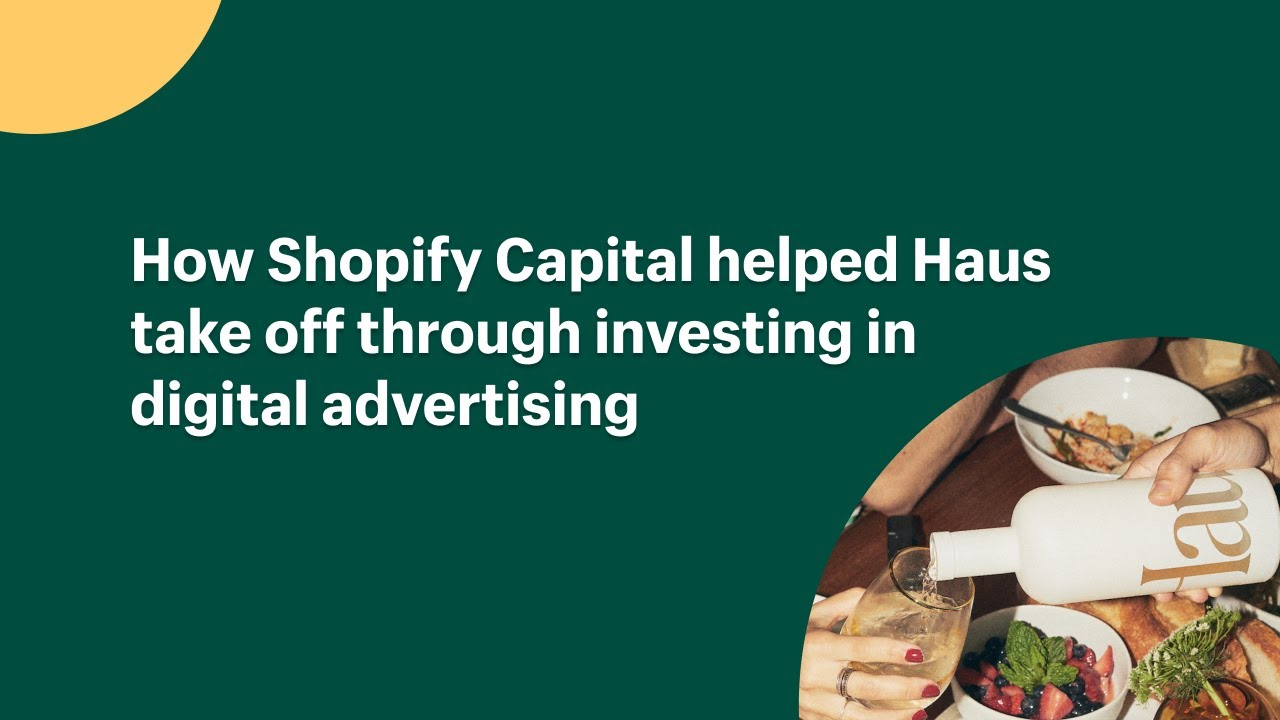 How Shopify Capital helped Haus take off through investing in digital advertising