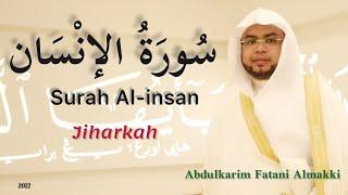Surah Al-Insan by Abdulkarim Almakki