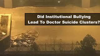 Doctor suicides linked to bullying?