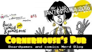 014# - Anteprima Lucca Comics 2016 (Asterion, Cranio Creation, Ghenos, Raven, Dv, Giochi Uniti)