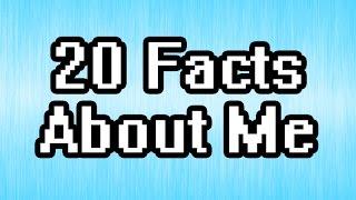 20個你可能不知道關於我的事實... 中文譯呢個真係好長... so... 20 Facts About Me~