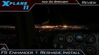 X Plane 11 | FS Enhancer + Reshade + Ultimate Mod Complete Installation + Demo | Add-On Spotlight