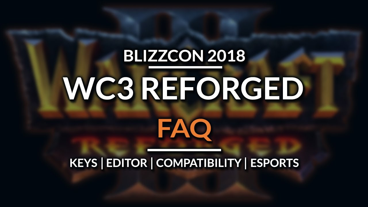Warcraft 3 REFORGED: Frequently Asked Questions