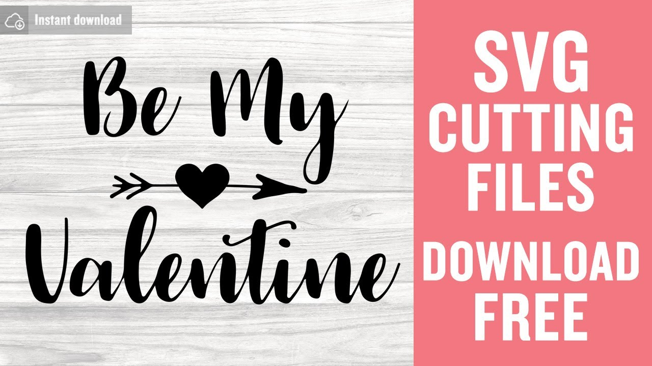 Download Be My Valentine Svg Cutting Files for Cricut Silhouette ...