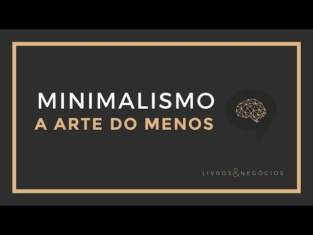Trocando Ideias #9 - Minimalismo