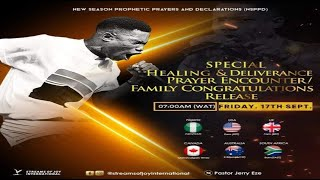 SPECIAL HEALING & DELIVERANCE PRAYER ENCOUNTER/FAMILY CONGRATULATIONS RELEASE - 17th September 2021
