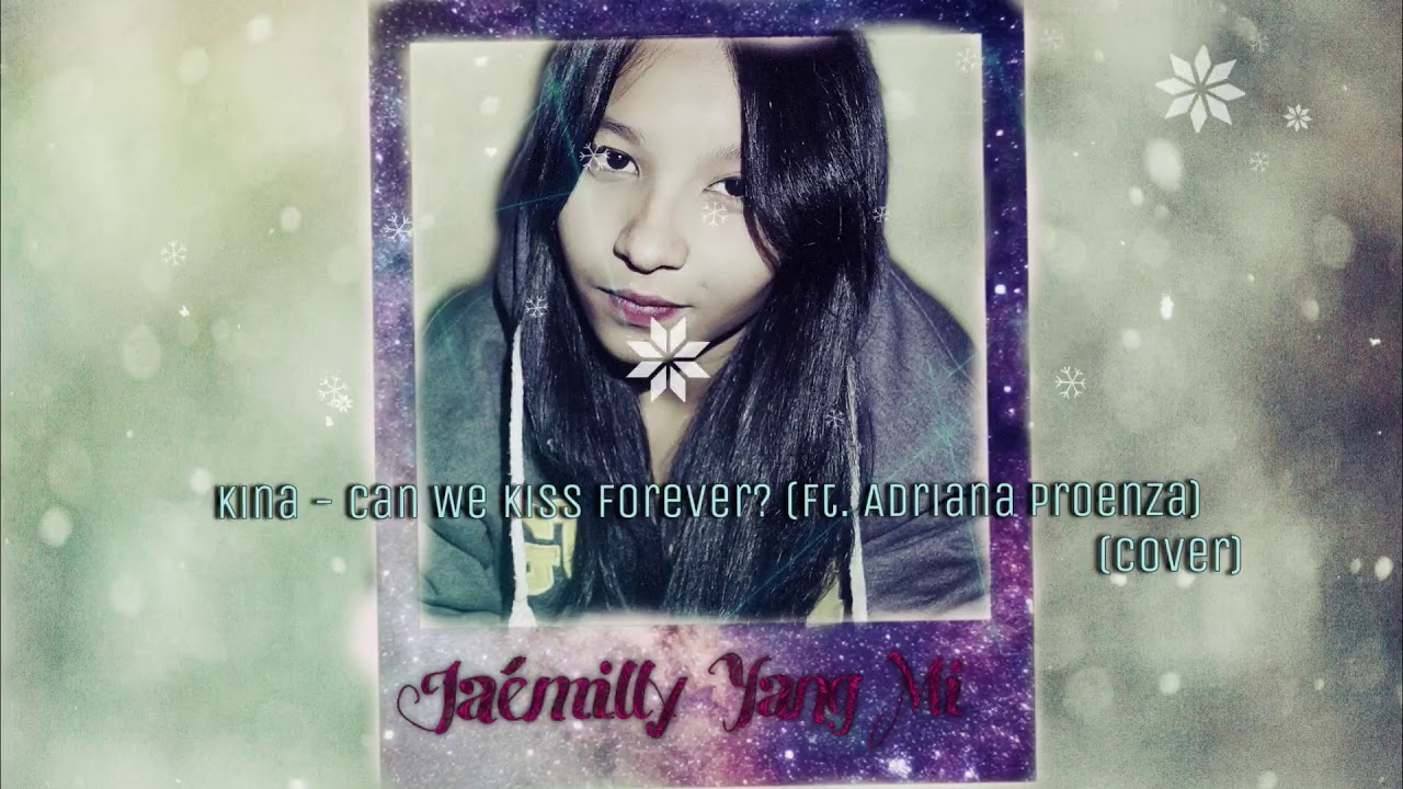 Kina - Can We Kiss Forever? (ft. Adriana Proenza) | Jaémilly Yang Mi (cover)