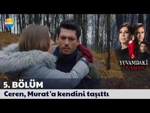 Yuvamdaki Düşman 5. Bölüm | Ceren, Murat'a kendini taşıttı