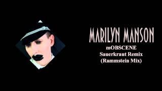 Marilyn Manson - mOBSCENE - Sauerkraut Remix Rammstein Mix