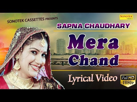 Sapna Chaudhary | MERA CHAND Lyrical Video | Superhit Haryanvi Song 2018 | Sonotek Offficial
