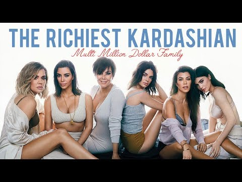 Who is the richest Kardashian - Which Kardashian owns the most of the family's wealth (2018) ?
