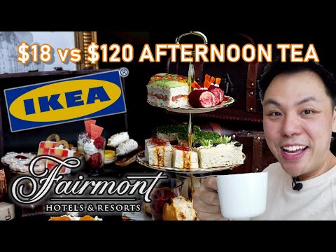 $18 Vs $120 AFTERNOON TEA FOR TWO @ IKEA & THE FAIRMONT (Hotel Vancouver)