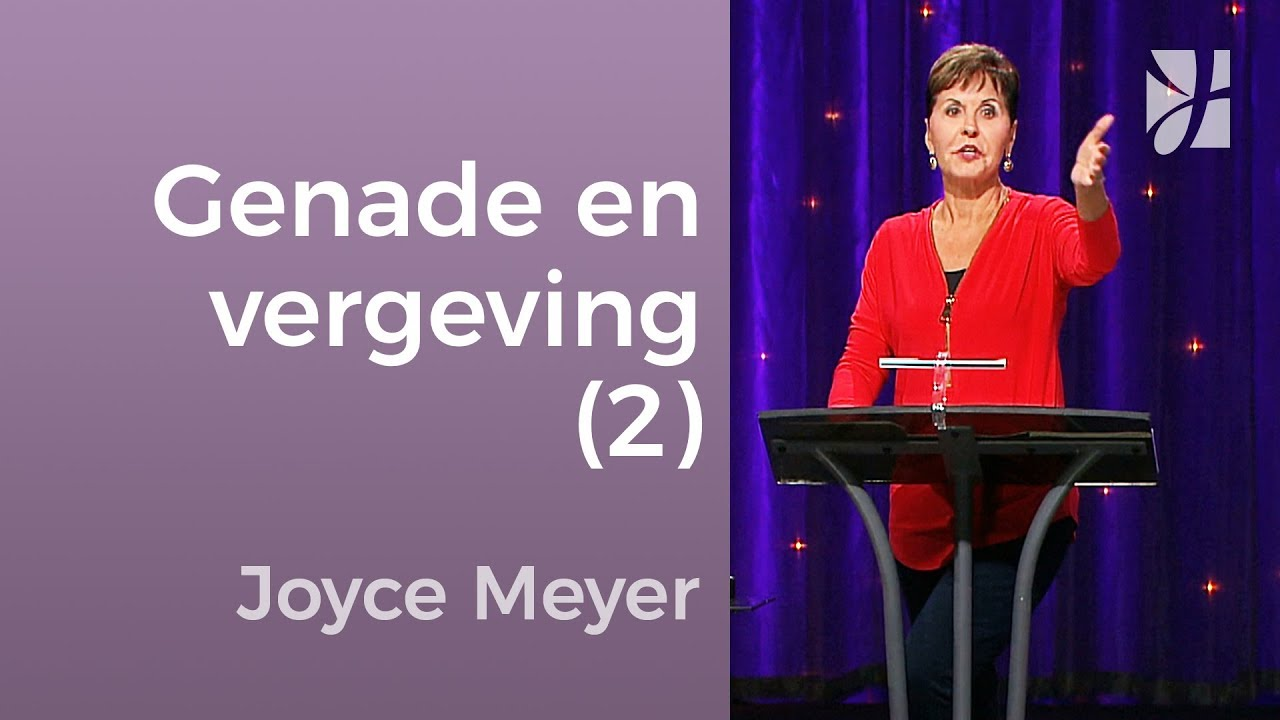 Een houding van genade en vergeving (2) – Joyce Meyer – Relaties laten werken