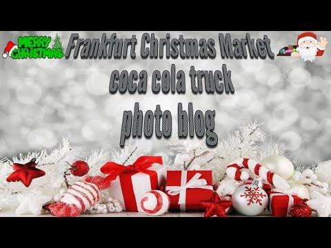 Frankfurt Christmas Market & coca cola truck Photo blog