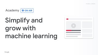 Academy on Air: Simplify and Grow with Machine Learning (01.24.19)