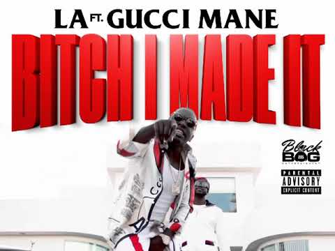 Black Bag LA -  I MADE IT FT. GUCCI MANE ( Audio)