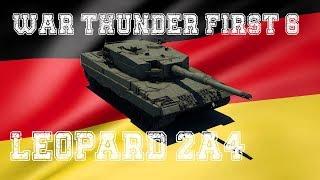 Leopard 2a4: First 6 War Thunder