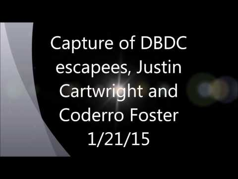 Capture of Escaped Arrestees, Corderro Foster and Justin Cartwright