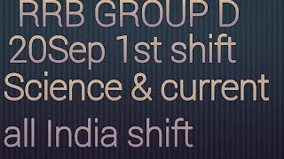 Rrb group d 20 SEP 1st shift all India shift # science & current with solutions