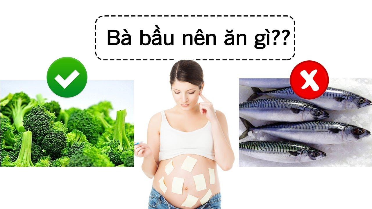Bà bầu nên ăn gì và kiêng ăn gì để con khỏe mạnh thông minh? [GiupMe.com]