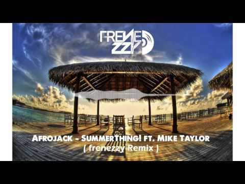Afrojack - SummerThing! ft. Mike Taylor ( Frenezzy Remix )