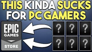 This Kinda Sucks For PC Gamers - 6 Big Games Exclusive to Epic Store