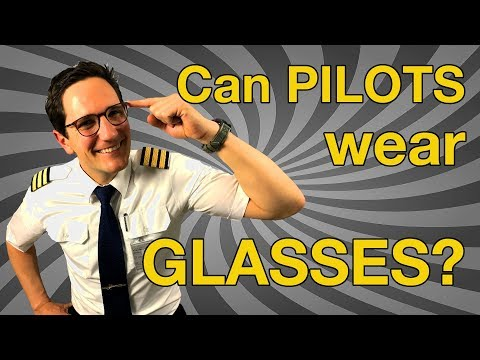 Can PILOTS wear GLASSES ??? Eye Surgery? Contacts? Explain b