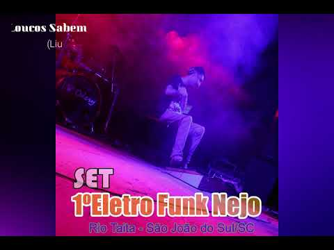 SET  - 1º Eletro Funk Nejo :: DJ Rodrigo Pé