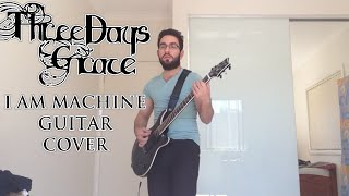 Three Days Grace - I Am Machine (Guitar Cover - Studio Quality)
