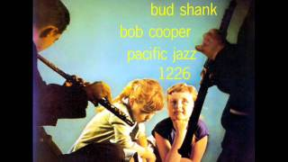 Bud Shank & Bob Cooper - I Can