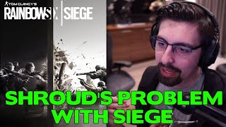 Shroud's Problem with Rainbow Six Siege || My Response