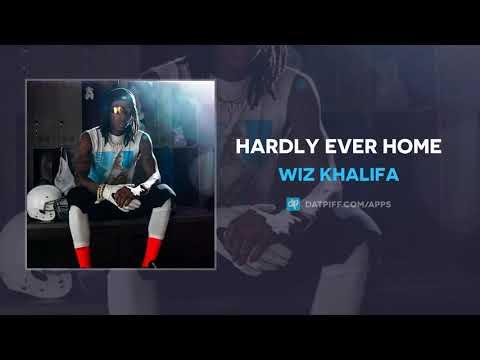 Wiz Khalifa - Hardly Ever Home (AUDIO)