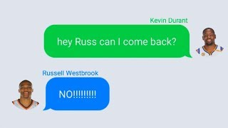 Kevin durant texting russell westbrook after trade to thunder  (parody)