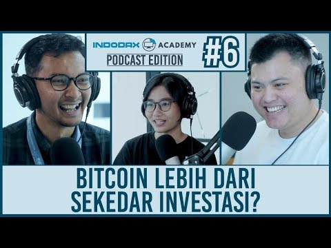 Indodax Academy: Podcast Eps 6 (Bitcoin Lebih Dari Sekedar Investasi?)