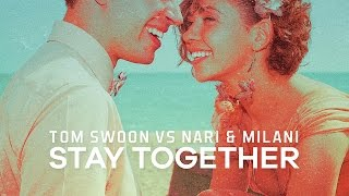 Tom Swoon vs. Nari & Milani - Stay Together (Cover Art)