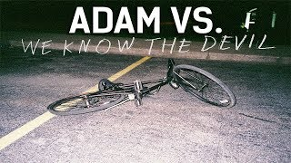 Adam vs. We Know the Devil