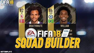 FIFA 18 Squad Builder - FANTASTIC CHEAP INFORM STRIKER! UNDER 15K! w/ IF Braithwaite + IF Willian!