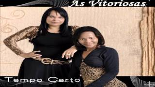 As Vitoriosas    Tempo Certo    CD: - 2013    Elisane e Kátia    (27) 99626-0131 / 99984-0497