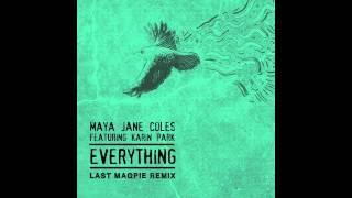 Maya Jane Coles - Everything (Last Magpie Remix)
