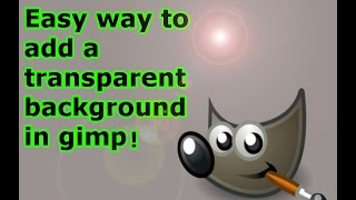 How to add transparent background in gimp. (Quick and Easy!)