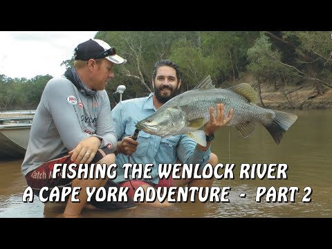 Fishing The Wenlock River - A Cape York Adventure - Part 2