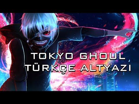 Tokyo Ghoul Unravel - Türkçe Altyazılı
