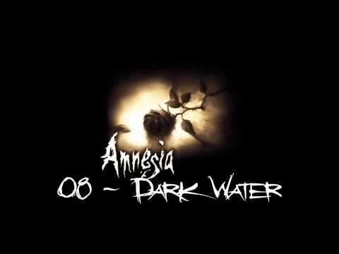 Amnesia: The Dark Descent - Dark Water