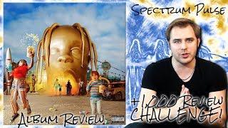 Travis Scott - Astroworld - Album Review (+1,000 Review Playlist CHALLENGE!)