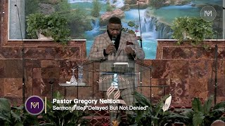 """Pastor Gregory Nelson: """"Delayed But Not Denied"""" - February 15th, 2020"""