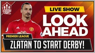 Man United vs Man City | ZLATAN to START For Man Utd!